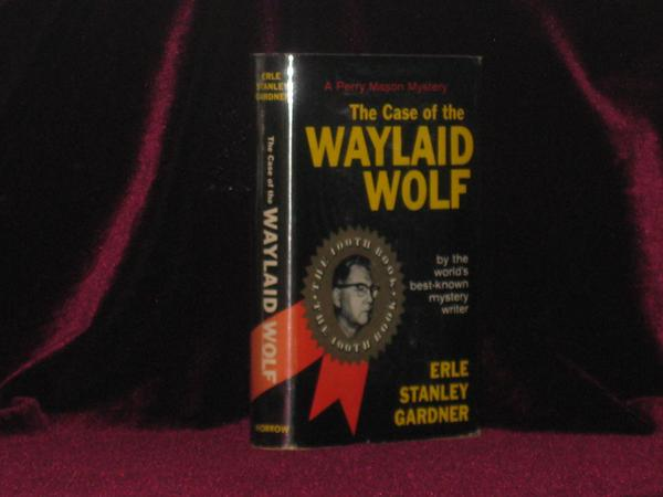 The Case of the Waylaid Wolf (Inscribed Association copy). Erle Stanley Gardner, SIGNED.