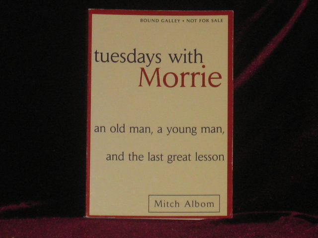 Tuesdays with Morrie (Uncorrected Bound Galley proofs). Mitch Albom.