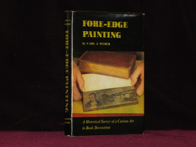 Fore-Edge Painting. A Historical Survey of a Curious Art in Book Decoration (Signed). Carl J. Weber, SIGNED.
