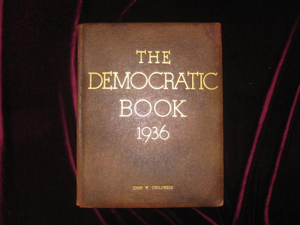 The Democratic Book 1936 (Signed and with Many Letters Signed By Cabinet Members, Laid in). Franklin D. Roosevelt.