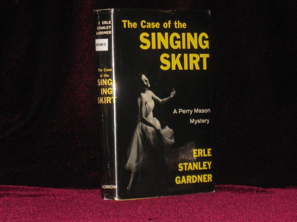 The Case of the Singing Skirt (Inscribed to His Secretary). Erle Stanley Gardner, SIGNED.