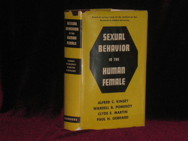 Sexual Behavior in the Human Female. Alfred C. Kinsey, Clyde E. Martin, Wardell B. Pomeroy, Paul H. Gebhard.