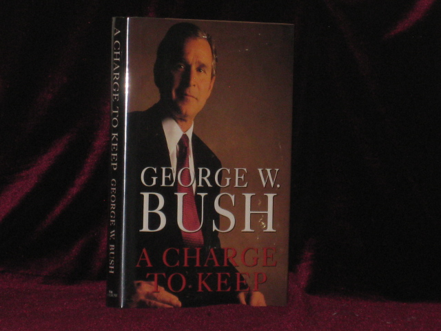 A Charge to Keep (Signed). George W. Bush.