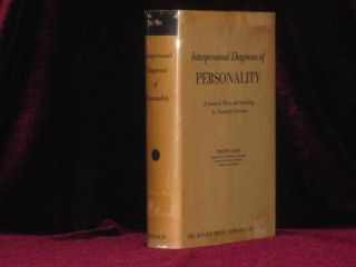 INTERPERSONAL DIAGNOSIS OF PERSONALITY a Functional Theory and Methodology for Personality...