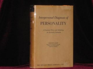INTERPERSONAL DIAGNOSIS OF PERSONALITY a Functional Theory and Methodology for Personality Evaluation
