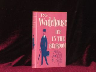 ICE IN THE BEDROOM. P. G. Wodehouse