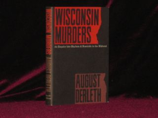 WISCONSIN MURDERS. August Derleth.