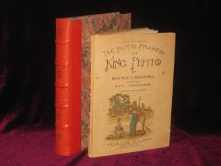 THE ROYAL PROGRESS OF KING PEPITO. Beatrice F. Cresswell, Kate, Greenaway