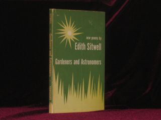GARDENERS AND ASTRONOMERS New Poems. Edith Sitwell.