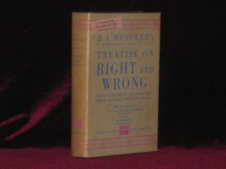 TREATISE ON RIGHT AND WRONG [Inscribed Association Copy]. H. L. Mencken, SIGNED