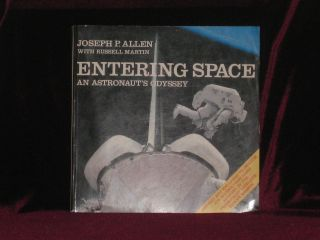 ENTERING SPACE an Astronaut's Odyssey (With TLS By Joseph Allen)