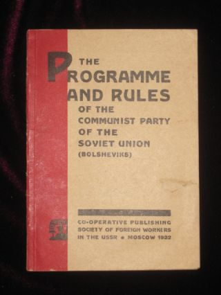THE PROGRAMME AND RULES OF THE COMMUNIST PARTY OF THE SOVIET UNION (BOLSHEVIKS). Communist Party.