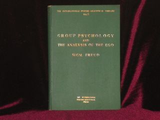 GROUP PSYCHOLOGY AND THE ANALYSIS OF THE EGO. Th International Psycho-Analytical Library No. 6....