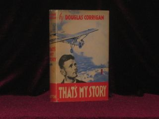 THAT'S MY STORY. Douglas CORRIGAN, SIGNED.