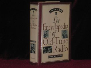 On the Air. The Encyclopedia of Old-Time Radio - Signed. John Dunning.