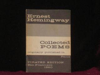 THE COLLECTED POEMS OF ERNEST HEMINGWAY. Originally Published in Paris. Ernest HEMINGWAY.