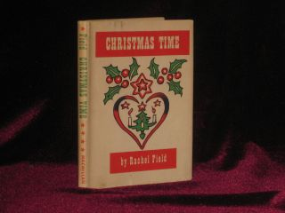Christmas Time. Verses and Illustrations By Rachel Field (Inscribed)