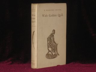 With Golden Quill. A Cavalcade Depicting Shakespeare's Life and Times, with a Tudor Cameo By...