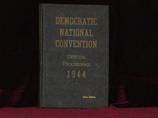 Official Report of the Proceedings of the Democratic National Convention, Chicago, IL 1944....