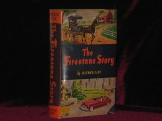 The Firestone Story. Alfred Lief