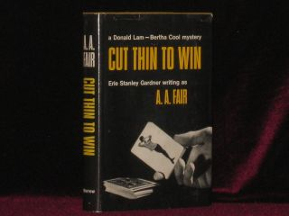 CUT THIN TO WIN. A. A. Fair, Erle Stanely Gardner