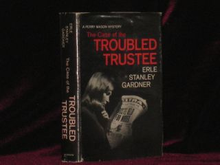 THE CASE OF THE TROUBLED TRUSTEE. Erle Stanley Gardner.