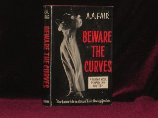 BEWARE THE CURVES. A. A. Fair, Erle Stanely Gardner.