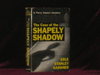 THE CASE OF THE SHAPELY SHADOW. Erle Stanley Gardner.