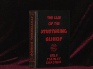 THE CASE OF THE STUTTERING BISHOP. Erle Stanley Gardner.