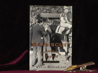 SEABISCUIT. AN AMERICAN LEGEND. The True Story of Three Men, a Great Racehorse, and the Will to Win. Laura HILLENBRAND.