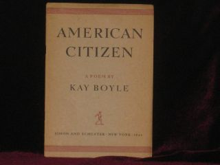 AMERICAN CITIZEN Naturalized in Leadville, Colorado. Kay Boyle