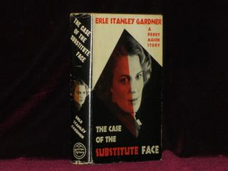 THE CASE OF THE SUBSTITUTE FACE. Erle Stanley Gardner.