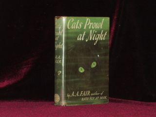 CATS PROWL AT NIGHT. A. A. Fair, Erle Stanely Gardner.