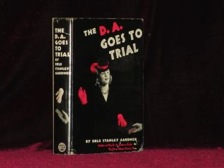 THE D. A. GOES TO TRIAL (Pre-publication Advance Review Copy). Erle Stanley Gardner.
