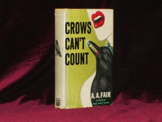CROWS CAN'T COUNT. A. A. Fair, Erle Stanely Gardner.
