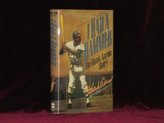 "I HAD A HAMMER. The Hank Aaron Story. Henry ""Hank"" AARON, Lonnie Wheeler, SIGNED."