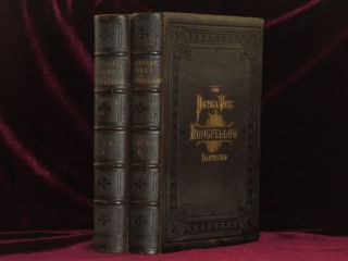 THE POETICAL WORKS OF HENRY WADSWORTH LONGFELLOW. ILLUSTRATED. Two Volumes. Henry Wadsworth...