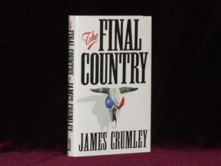 THE FINAL COUNTRY. James CRUMLEY, SIGNED.