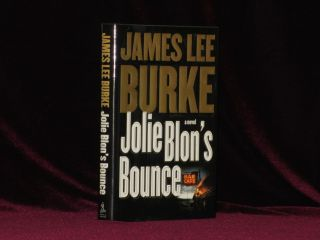 JOLIE BLON'S BOUNCE. A Novel. James Lee Burke, SIGNED.