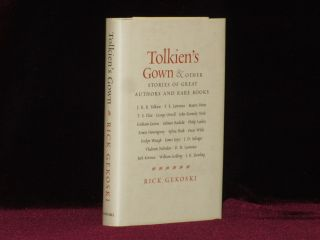 TOLKIEN'S GOWN and Other Stories of Great Authors and Rare Books. Rick GEKOSKI, SIGNED