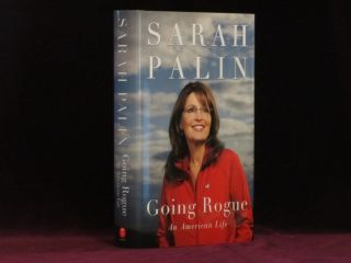 GOING ROGUE. An American Life. Sarah PALIN, SIGNED