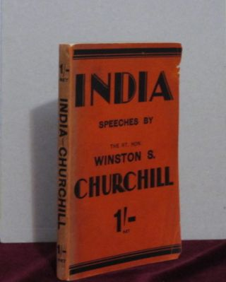 INDIA. Speeches and An Introduction. Sir Winston Churchill