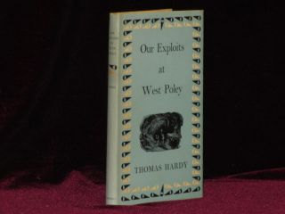 OUR EXPLOITS AT WEST POLEY. Limited Edition. Thomas Hardy, Richard L. Purdy.