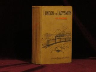 London to Ladysmith Via Pretoria. Sir Winston Churchill