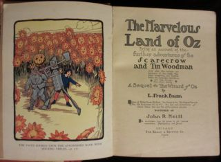 THE MARVELOUS LAND OF OZ. Being an Account of the Further Adventures of the Scarecrow and Tin Woodman...A Sequel to The Wizard of OZ