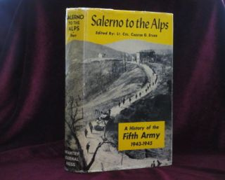 FROM SALERNO TO THE ALPS. A History of the Fifth Army 1943-1945. Chester G. STARR