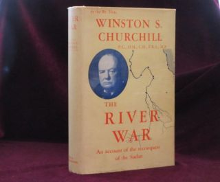 THE RIVER WAR. An Account of the Reconquest of the Sudan. Sir Winston Churchill