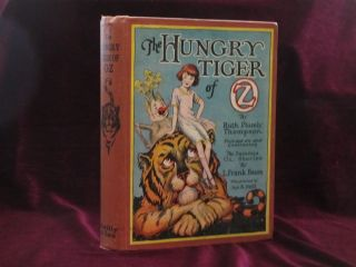 THE HUNGRY TIGER OF OZ. Ruth Plumly. Founded on the Oz Stories of L. Frank Baum Thompson