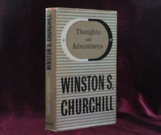 THOUGHTS AND ADVENTURES. Sir Winston Churchill