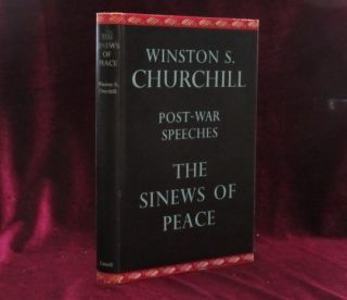 THE SINEWS OF PEACE. Post-War Speeches By Winston S. Churchill. Sir Winston Churchill